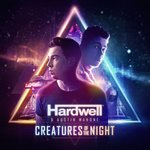 "Hardwell Steps Up With Anthemic ""Creatures Of The Night"""