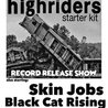 Highriders (Record Release Party) Skin Jobs, Black Cat Rising