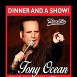 Dinner and a Show w/Tony Ocean