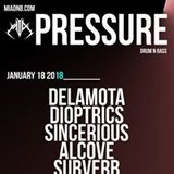 Pressure with Delamota / Dioptrics / Sincerious / Alcove