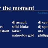 Savour The Moment /w. DJ Assault, DJ Central, DJ Sports & more