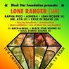 Lone Ranger and many more! 15 Years Black Star Foundation