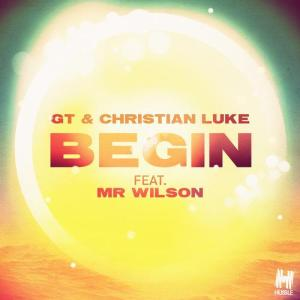 GT & Christian Luke - Begin (ft. Mr Wilson) (Remixes)