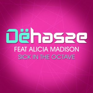 DEHASSE Sick In The Octave Feat Alicia Madison