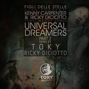 Universal Dreamers (Figli Delle Stelle) Part 2 (Toky & Ricky Diciotto Remix)