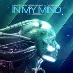 Ivan Gough & Feenixpawl feat. Georgi Kay – In My Mind (Axwell Mix) [5 Year Anniversary]