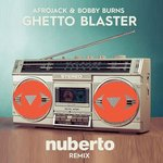 """Nuberto delivers an amazing remix to the Afrojack & Bobby Burns classic """"Ghetto Blaster""""!"""
