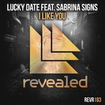 """Lucky Date Returns to Revealed Recordings with Massive Track """"I Like You"""""""