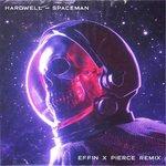 Hardwell – Spaceman (EFFIN & PIERCE REMIX)