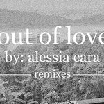 "Alessia Cara ""Out Of Love"" Morgan Page Remix"