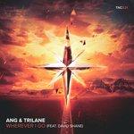 ANG & Trilane – Wherever I Go (feat. David Shane)