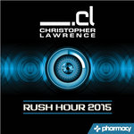 Christopher Lawrence examines 2015 in latest Rush Hour mix